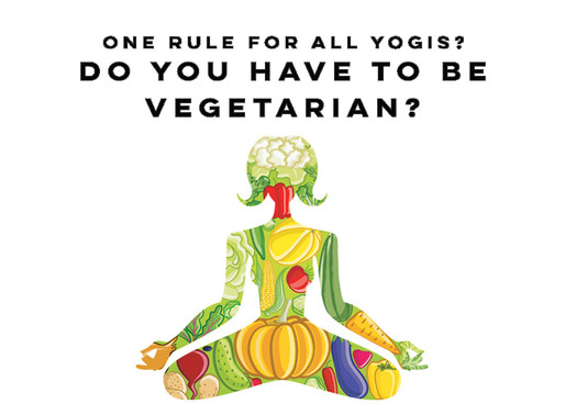 One rule for all Yogis? Do you have to be vegetarian?