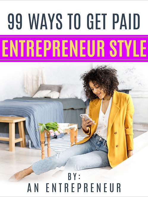 99 Ways To Get Paid: Entrepreneur Style