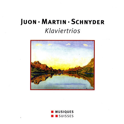 Juon, Martin, Schnyder - Piano Trios by Swiss composers