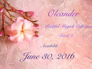 Oleander Releases June 30!