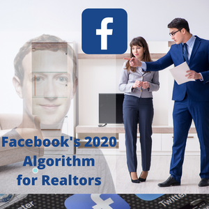 Facebooks 2020 Algorithm for Realtors