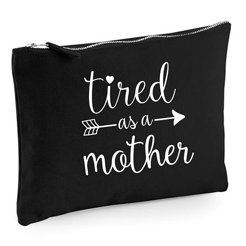 Tired as a Mother Pouch