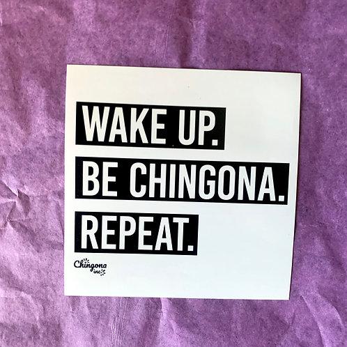 Wake Up. Be Chingona. Repeat. Sticker