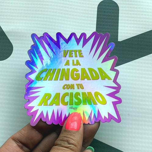 Vete A La Chingada Con Tu Racismo Holographic Sticker