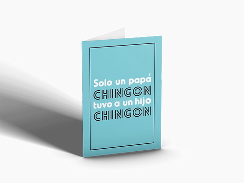 Solo Un Papá Chingon Tuvo A Un Hijo Chingon