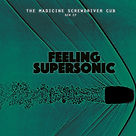 FEELING SUPERSONIC - THE MADICINE SCREWD
