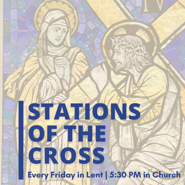 Stations of the Cross • Fridays in Lent