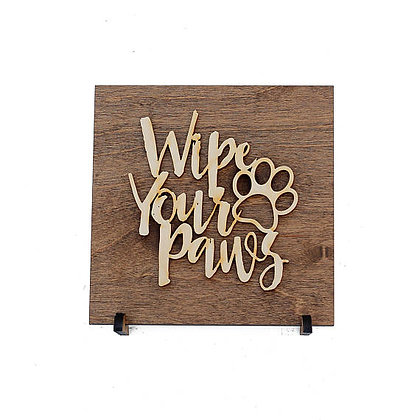 Wipe Your Paws Sign . Wood Sign