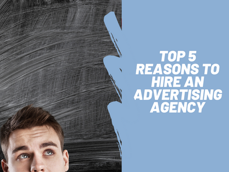 Top five reasons to hire an advertising agency...
