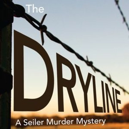 The Dryline: The 2nd Book in the Tom Seiler Mystery Trilogy