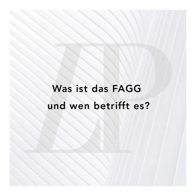 Was ist das FAGG und wen betrifft es?