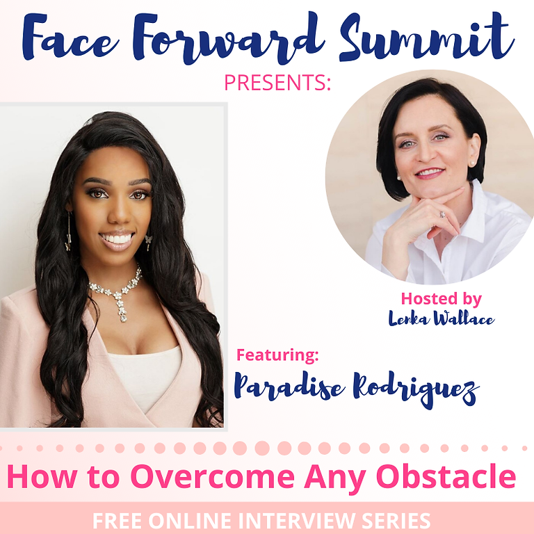FaceForward Summit with Paradise Rodriguez and @Coach_Lenka : Overcoming your greatest obstacles and finding your voice.
