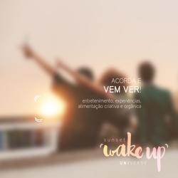 Wake Up Universe: Vem despertar!