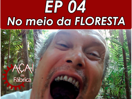 Em busca do melhor Açaí  EP 04/05 - No meio da Floresta