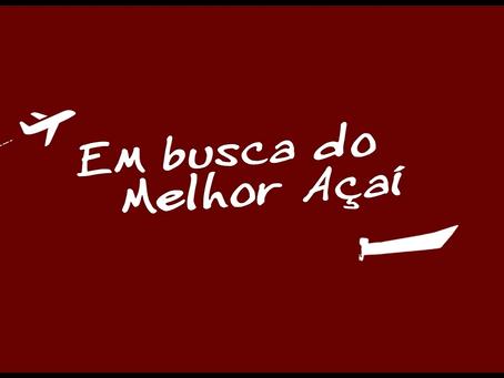 Em busca do melhor Açaí  EP 01/05 - Aterrissando em Belém - PA