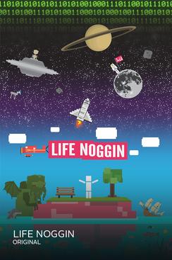 life noggin poster.png
