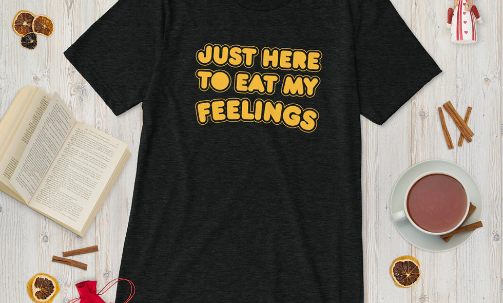 Just Here to Eat My Feelings Unisex Tri-Blend T-Shirt - Bella + Canvas 3413