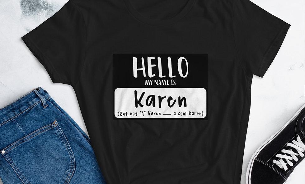 Hello My Name Is Karen Women's short sleeve t-shirt Anvil 880