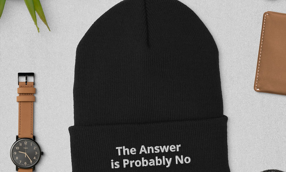The Answer is Probably No Cuffed Beanie