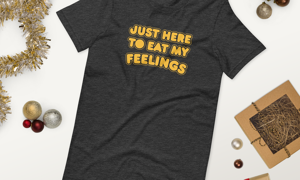 Just Here to Eat My Feelings Unisex Premium T-Shirt - Bella + Canvas 3001