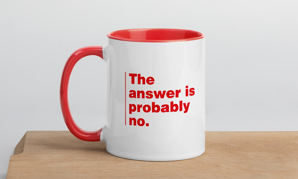 The Answer Is Probably No Mug with Color Inside