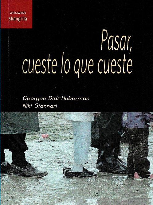 Pasar, cueste lo que cueste - Georges Didi-Huberman y Nikki Giannari
