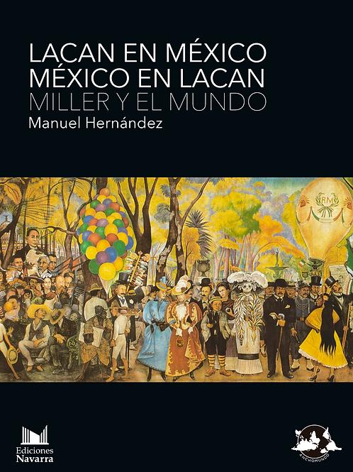 Lacan en México, México en Lacan, Miller y el Mundo - Manuel Hernández
