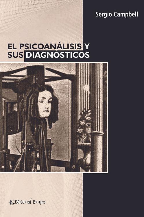 El psicoanálisis y sus diagnósticos - Sergio Campbell
