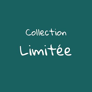 collection limitée