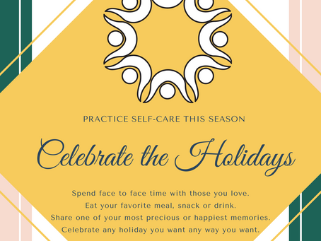 Self-care During the Holidays: CELEBRATE!
