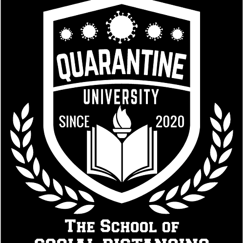 Quarantine University - School of Social Distancing Tee