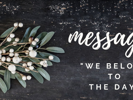 Sermon: We Belong To The Day