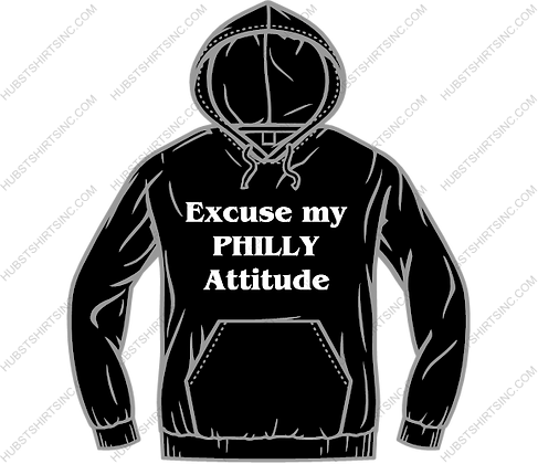 Excuse my Philly Atitude Hooded Sweat Shirt