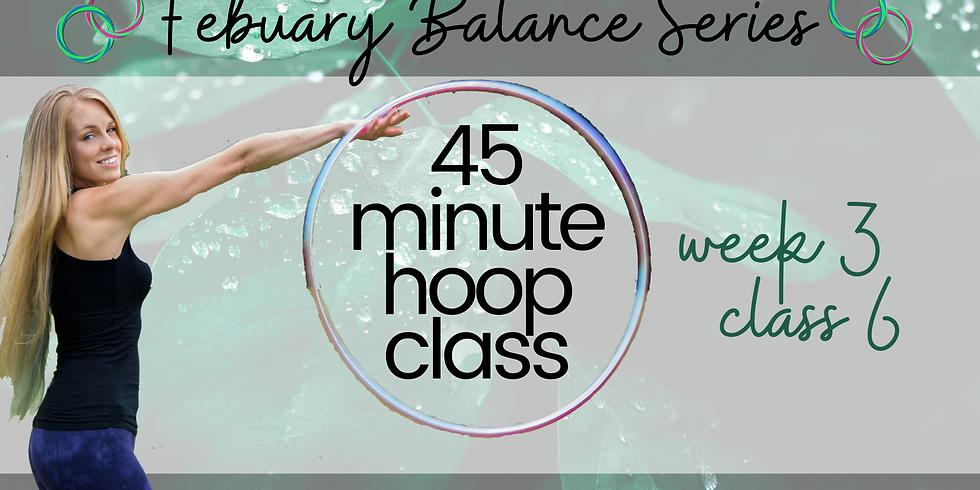 LIVE 45 Min Hula Hoop Class | February Balance Series | Week 3 Class 6