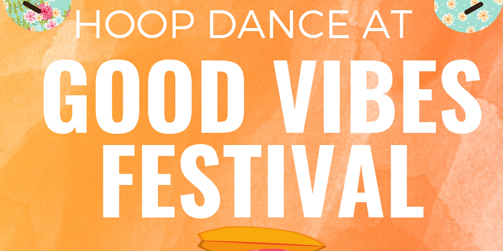 Hoop Dance + Sale at the Good Vibes Festival