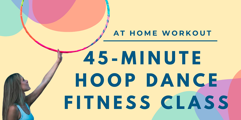 LIVE 45 Min Hoop Dance Fitness Hoop Class   March 11th