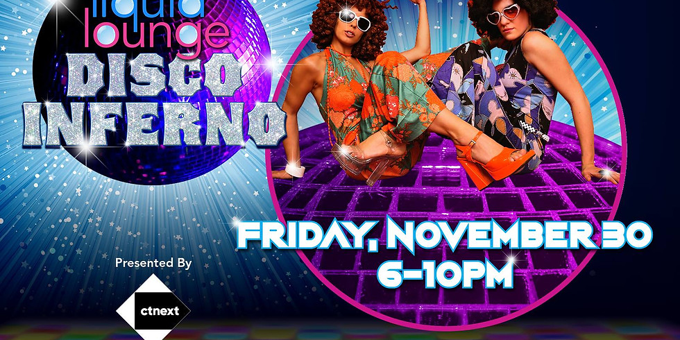 Liquid Lounge: Disco Inferno