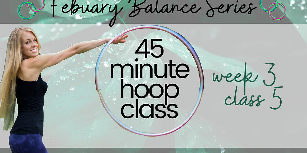 LIVE 45 Min Hula Hoop Class | February Balance Series | Week 3 Class 5