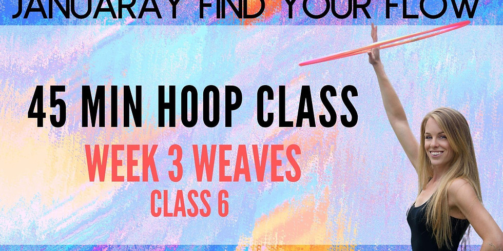 LIVE Hula Hoop Class | January Find Your Flow | Week 3 Weaves