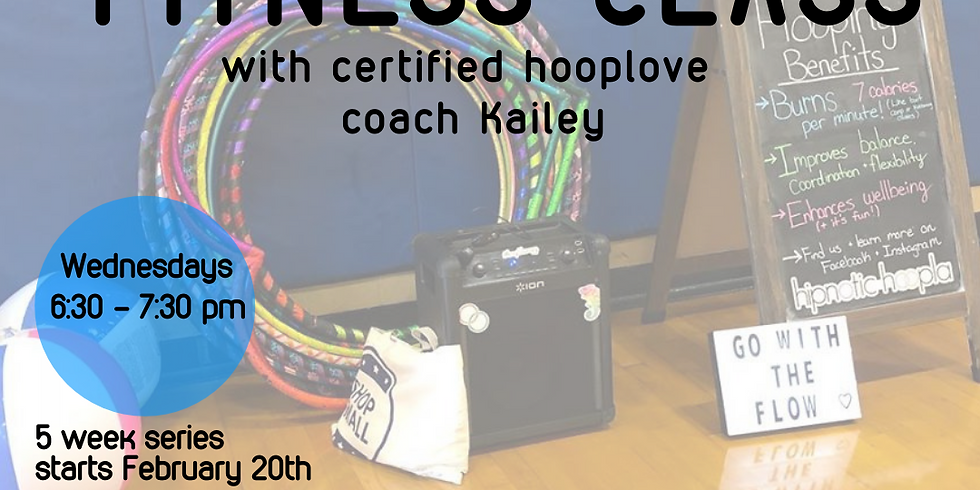 Adult Hoop Dance Fitness Class | 5 Week Series | Wednesdays