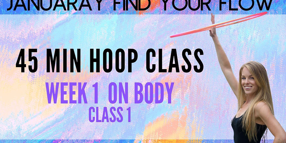 LIVE Hula Hoop Class | January Find Your Flow | Week 1 On Body