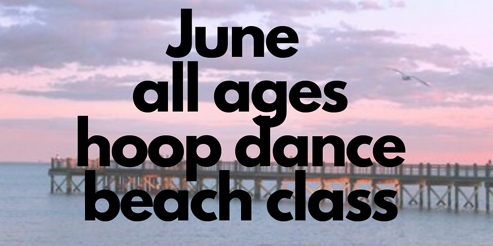 Hoop Dance Beach Class | Silver Sands Milford | Thursday | All ages
