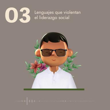 03 Lenguajes que violentan el liderazgo social