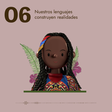 06 Nuestros lenguajes construyen realidades
