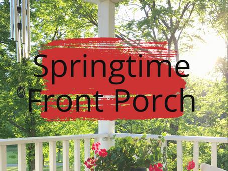 Springtime Front Porch