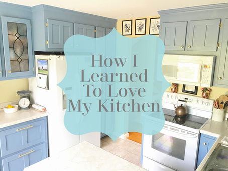 How I Learned to Love My Kitchen