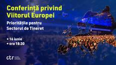 Conferința privind Viitorul Europei - Prioritățile pentru Sectorul de Tineret