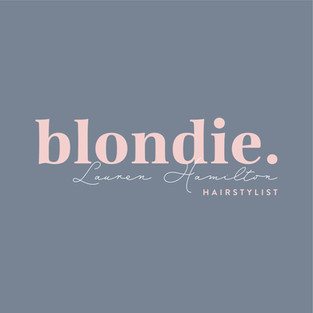 blondie. Lauren Hamilton HAIRSTYLIST