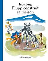 Litterature jeunesse.Plupp construit sa maison. Album pour enfants. Inga Borg. Nature, écologie, animaux du grand Nord, Laponie. Montagnes suédoises. Hutte Laponne. Suède.
