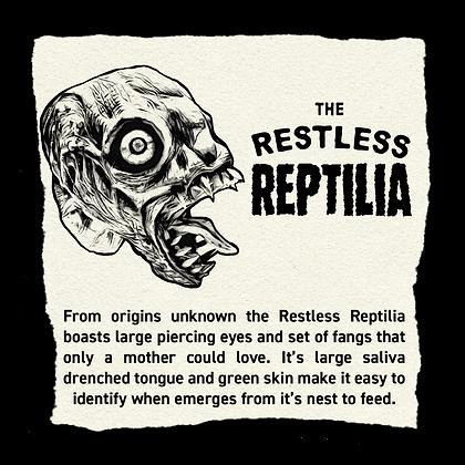 The Restless Reptilia